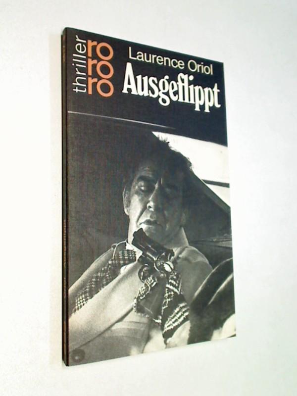 Ausgeflippt. Kriminalroman. rororo thriller 2617.  ERSTAUSGABE 1982