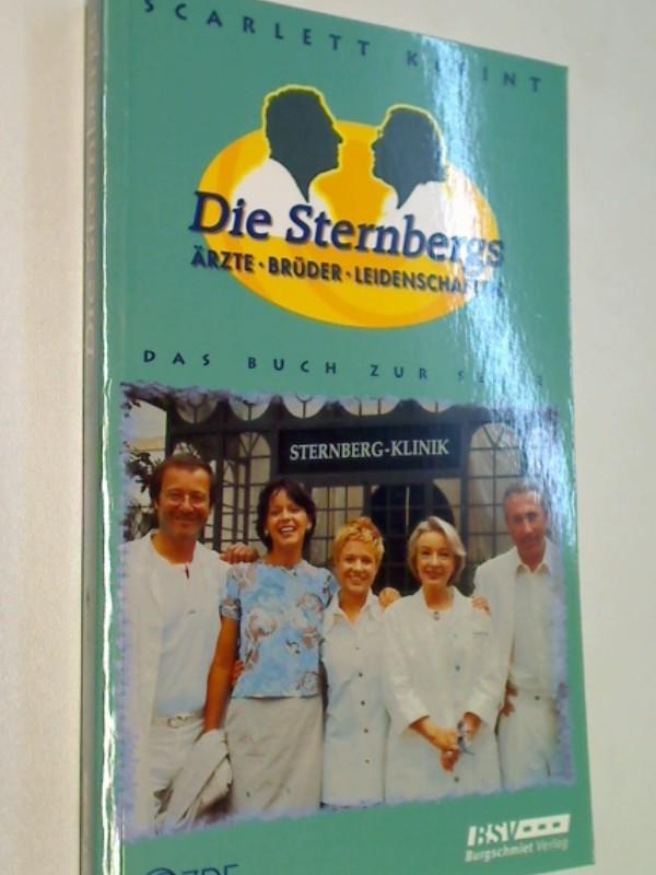 Die Sternbergs : Ärzte, Brüder, Leidenschaften , Roman , das Buch zur TV-Serie