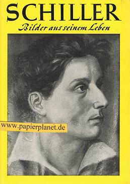Schiller. Bilder aus seinem Leben. 5. Auflage 10 000