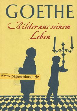 Goethe. Bilder aus seinem Leben. 6. Auflage 116.-125 Tsd