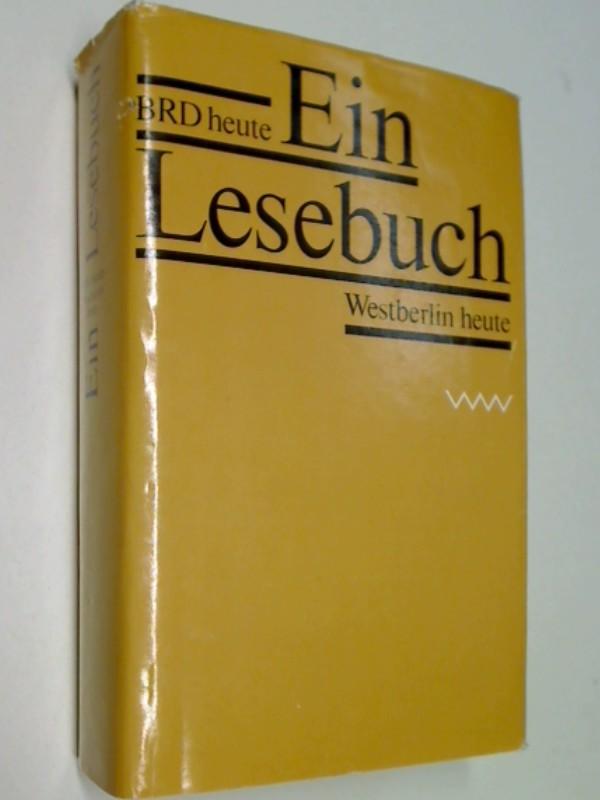 Ein Lesebuch. BRD heute Westberlin heute.