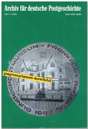 Archiv für deutsche Postgeschichte 1983 Heft 1
