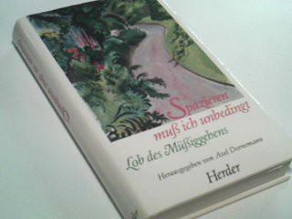 Dornemann, Axel: Spazieren muß ich unbedingt . Lob des Müßiggehens 345121699x 1. Aufl.