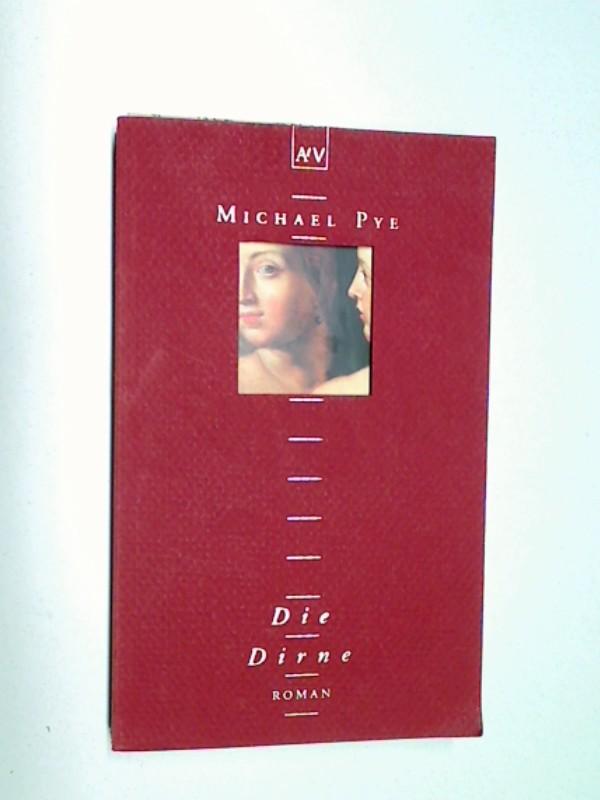 PYE, MICHAEL: Die Dirne : Roman . Aufba-taschenbuch 1555 , 3746615550