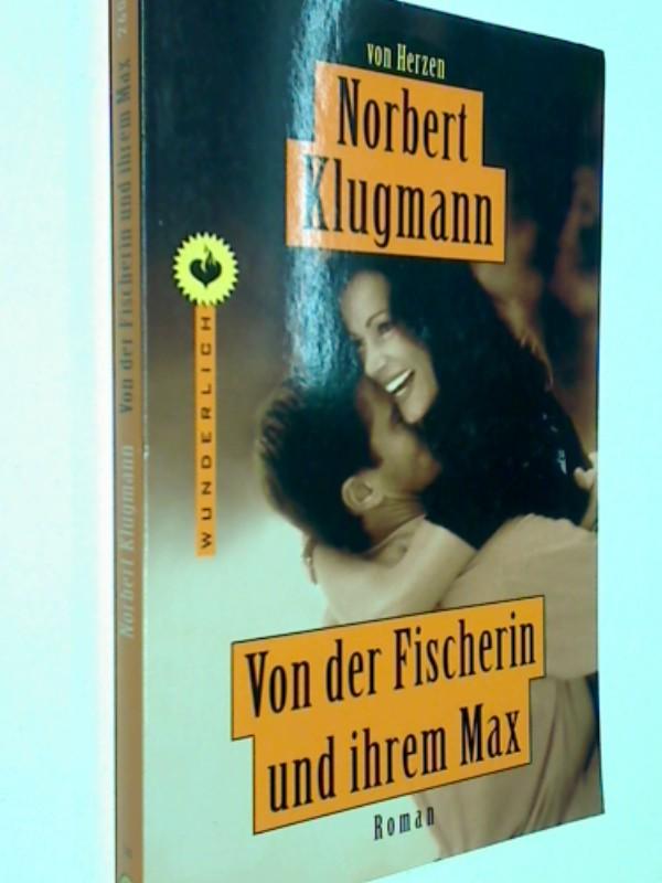 Von der Fischerin und ihrem Max : Roman . Wunderlich 26086 , 3499260867