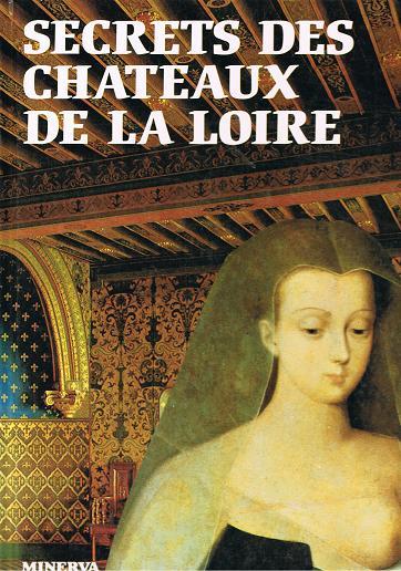 Secrets des Chateaux de la Loire.
