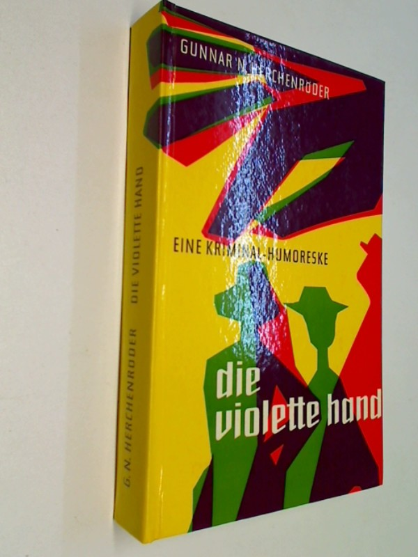 Die Violette Hand. Eine Krininal - Humoreske.