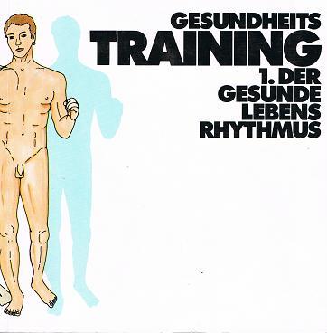 Gesundheits Training 1. Gesunde Lebens Rhythmus.
