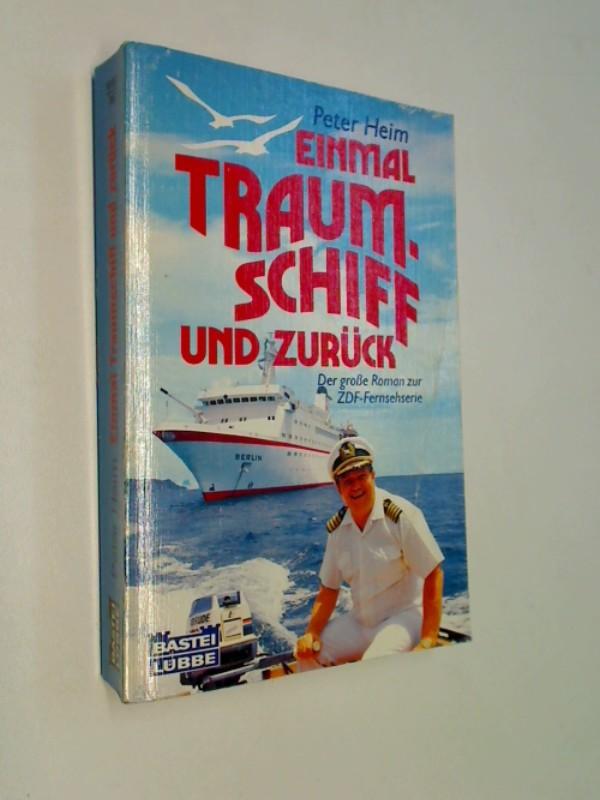 Einmal Traumschiff und zurück. Roman zur ZDF-Fernsehserie. Bastei 10882