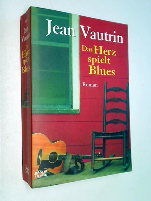 Vautrin, Jean: Das Herz spielt Blues.