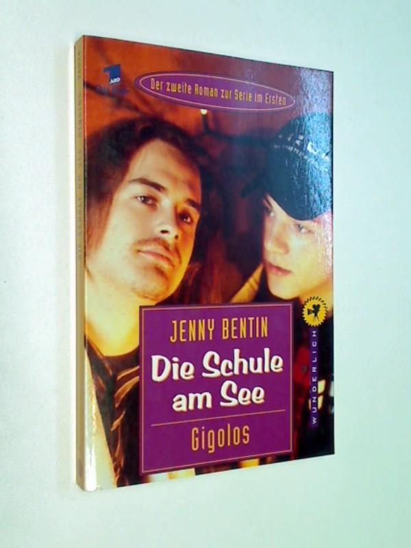 Bentin, Jenny: Die Schule am See ./  Gigolos . - Der zweite Roman zur Serie im Ersten . Wunderlich im Rowohlt 26024