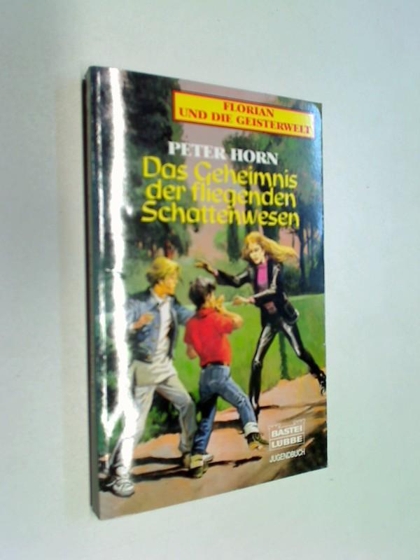 Das Geheimnis der fliegenden Schattenwesen. Florian und die Geisterwelt, Bd.: 76106.