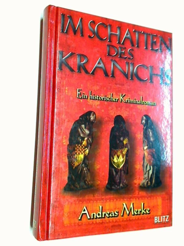 Im Schatten des Kranichs - ''Ein histrorischer Kriminalroman''.