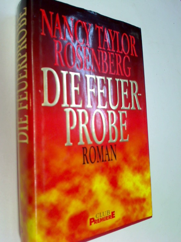 Die Feuerprobe = Trial by Fire. Thriller, ERSTAUSGABE 1996