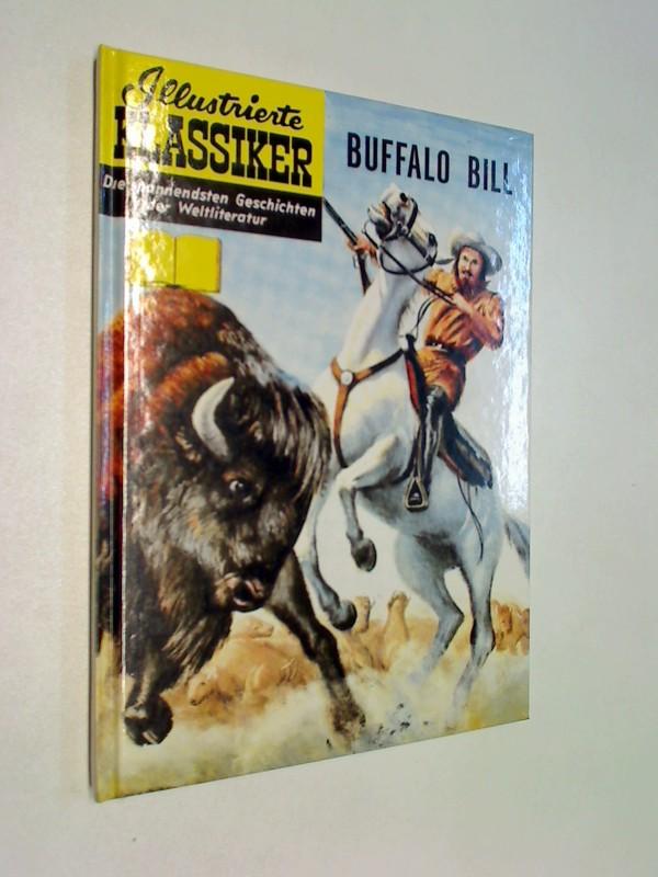 Illustrierte Klassiker Bd. 18 : Buffalo Bill , limitiert, Hehke Comic Hardcover Die spannendsten Geschichten der Weltliteratur. Sammler Luxusausgabe