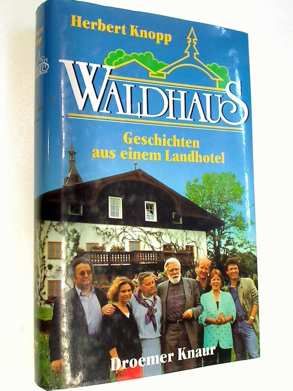 Waldhaus . - Geschichten aus e. Landhotel. Roman zur ZDF-Serie