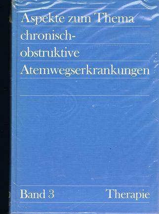 Aspekte zum Thema chronisch- obstruktive Atemerkrankungen drei Bände zusammen . Bd 1 Grundlagen, Bd 2 Diagnostik, Bd 3 Therapie 1. Auflage
