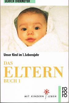 Das Elternbuch . Unser Kind im 1. Lebensjahr 163. - 167. Tsd.