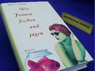 Wie Frauen fischen und jagen. = The  girl's guide to hunting and fishing  ; 3828400302