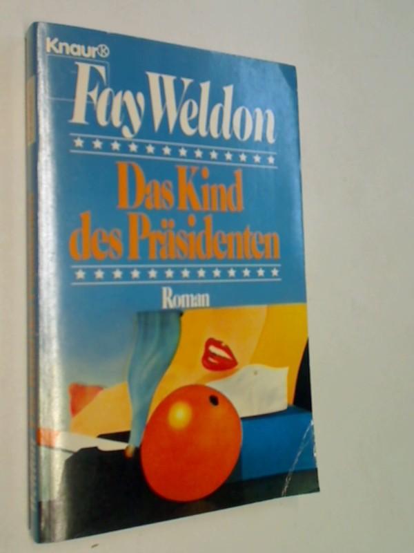 WELDON, FAY: Das Kind des Präsidenten (= The President's Child) 3426031566