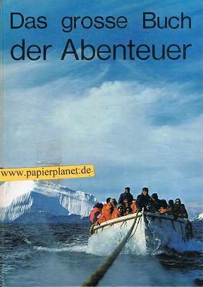 Bahnmüller, Karl: Das grosse Buch der Abenteuer. Aus der Literatur der Welt ausgewählt von
