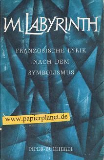 Im Labyrinth . Französische Lyrik nach dem Symbolismus .