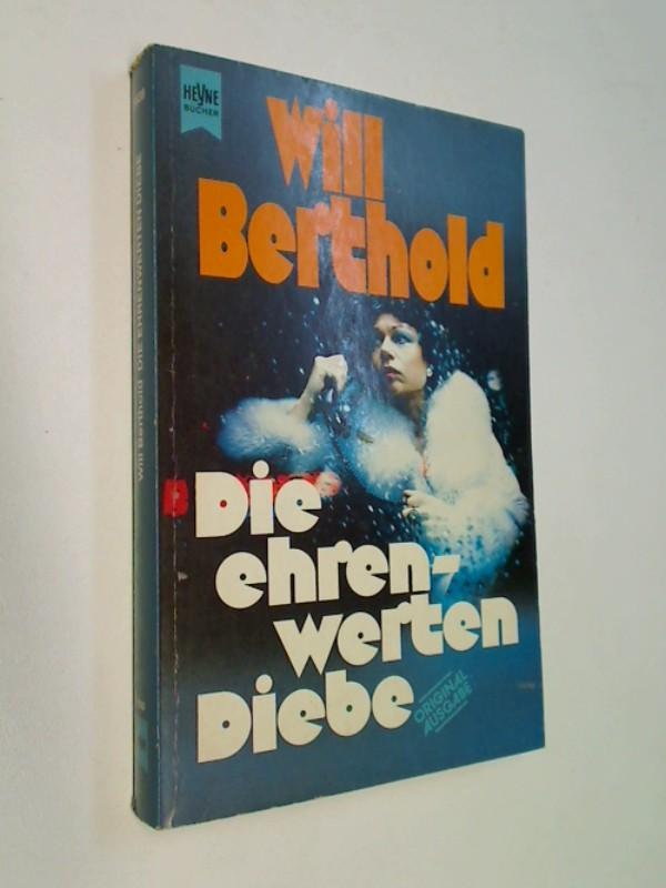 Die ehrenwerten Diebe : Roman-Erzählungen. Heyne 5838, ERSTAUSGABE 1981