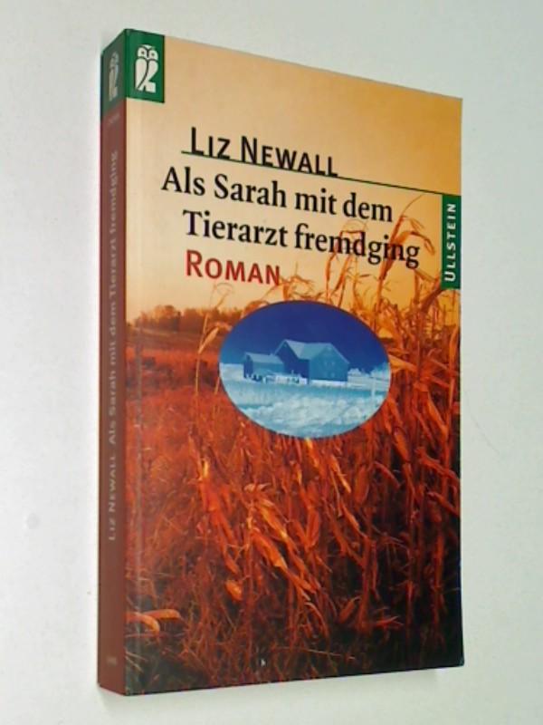 Als Sarah mit dem Tierarzt fremdging : Roman. =  Why Sarah ran away with the veterinarian , 3548245668 , 9783548245669