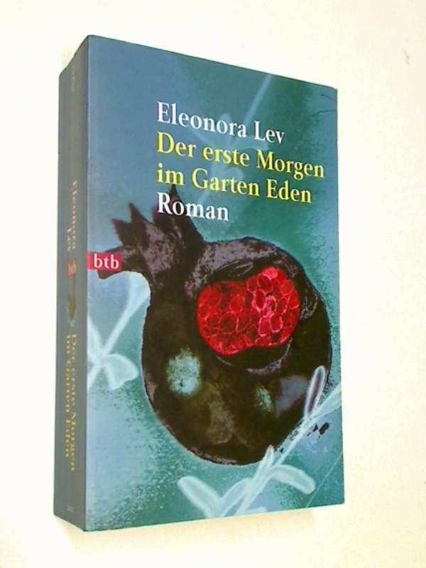 Der  erste Morgen im Garten Eden : Roman. 3442727200
