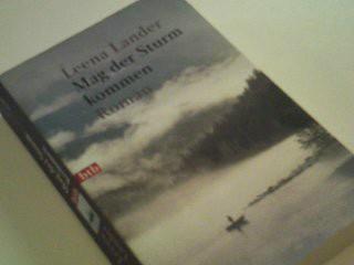 Mag der Sturm kommen. = Tulkoon myrsky Genehmigte Taschenbuchausg., 1. Aufl.