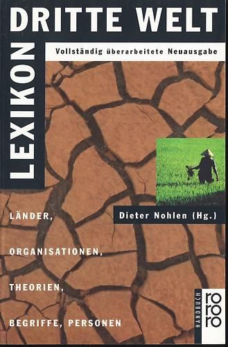 Nohlen, Dieter (Hrsg.): Lexikon Dritte Welt : Länder, Organisationen, Theorien, Begriffe, Personen. Vollst. überarb. Neuausg., Stand: Januar 1993,