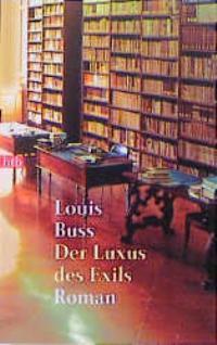 Der Luxus des Exils . Roman , btb 72375 ; 3442723752