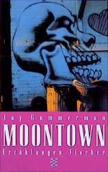 Moontown : Stories. = We find ourselves in Moontown Aus dem Amerikan. von Denis Scheck, Fischer