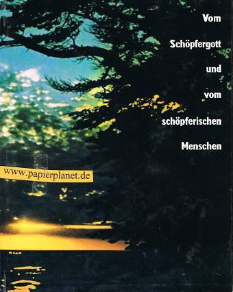 Jahr des Herrn 1976. Vom Schöpfergott und von schöpferischen Menschen. herausgegeben und bearbeitet von Elfride Kiel und Josef Gülden