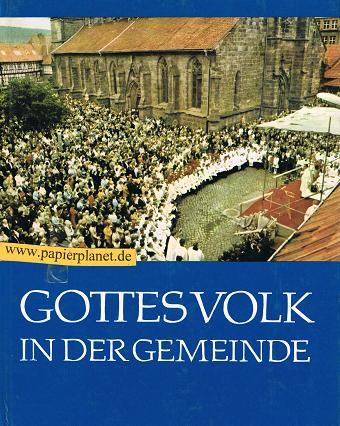 Jahr des Herrn 1981. Gottes Volk in der Gemeinde. herausgegeben und bearbeitet von Elfride Kiel und Josef Gülden