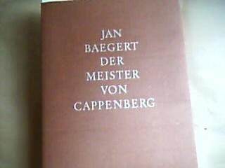 Jan Baegert der Meister von Cappenberg. Mit einer Einleitung von Paul Pieper. Sonderausstellung vom 10. Mai bis 29. Juni 1972 zum Jubiläum der Stiftskirche Cappenberg.
