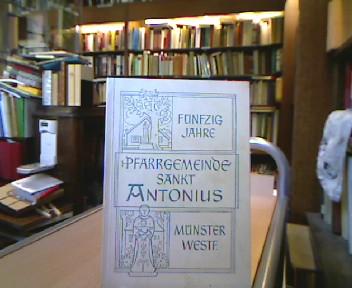 50 Jahre Pfarrgemeinde St. Antonius Münster. Festschrift zur Fünfzig-Jahr-Feier.
