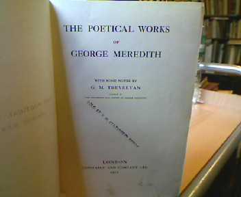 The Poetical Works of George Meredith. With some Notes by G. M. Trevelyan.