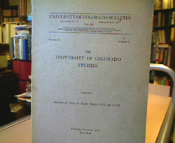 The University of Colorado Studies. Volume 20, No. 1 November 1932. ( Contents Abstracts of Theses for Higher Degrees ).