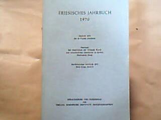 Friesisches Jahrbuch 1970 - Jierboek 1970 fan de Fryske Akademy. (= Jahrbuch der Gesellschaft für bildende Kunst und vaterländische Altertümer zu Emden, Bd. 50 = Nordfriesisches Jahrbuch 1970, Neue Folge, Bd. 6 ).