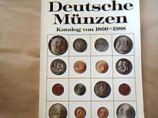 Deutsche Münzen : Katalog von 1800 - 1988. Harald Küthmann , Dirk Steinhilber. Mit je 2 Preisangaben von Eva Szaivert u. Dieter Fassbender 9., völlig überarb. u. erw. Aufl.