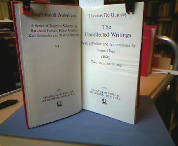 The Uncollected Writings. With a Preface and Annotations by James Hogg (1890). (= Anglistica & Americana. A Series of Reprints Selected by Bernhard Fabian, Edgar Mertner, Karl Schneider and Marvin Spevack , 144 ). ( Two volumes in one ).