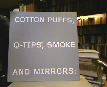 Cotton Puffs, Q-Tips, Smoke and Mirrors : The Drawings of Ed Ruscha. With an Essay by Cornelia Butler. Wittney Museum of American Art, New York : June 24 - September 26, 2004 ; The Museum of Contemporary Art, Los Angeles : October 17, 2004 - January 17, 2006 ; National Gallery of Art, Washington, February 13 - May 30, 2005.. 1. ed.