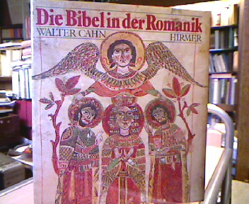 Cahn, Walter. Die Bibel in der Romanik. [Die Übers. aus d. Engl. besorgte Guido Meister]