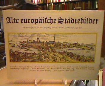 Alte europäische Städtebilder. 32 Darstellungen auf 27 farbigen Blättern nach Georg Braun und Franz Hogenberg. Eingeleitet von Ruthardt Oehme.