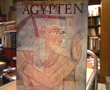 Ägypten. Geschichte - Kunst - Menschen. Vorw. von Emma Brunner-Traut. Fotos von . [Aus d. Franz. von Renate Renner]