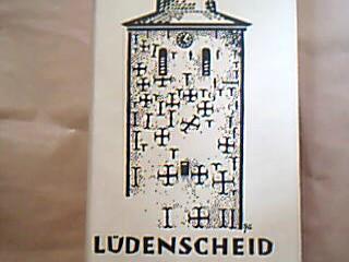 Geschichte der Stadt Lüdenscheid von den Anfängen bis zum Jahre 1813. Herausgegeben von der Stadt Lüdenscheid.