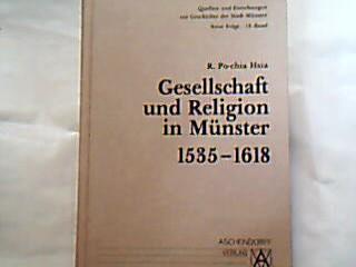 """Gesellschaft und Religion in Münster 1535-1618. Bearbeitet und herausgegeben von Franz-Josef Jakobi. """"Society and Religion in Münster 1535-1618"""", dt. (= Quellen und Forschungen zur Geschichte der Stadt Münster, NF, Bd. 13 [= Nr. 1 der Serie B])."""
