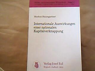Internationale Auswirkungen einer nationalen Kapitalverknappung. Reihe: Internationale Wirtschaft Band 3. 1. Auflage.