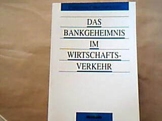 Das Bankgeheimnis im Wirtschaftsverkehr. 1. Auflage.